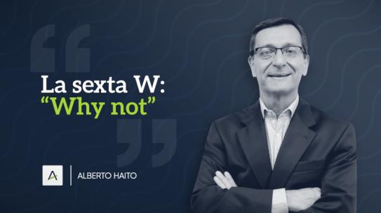 La sexta W: «Why not»