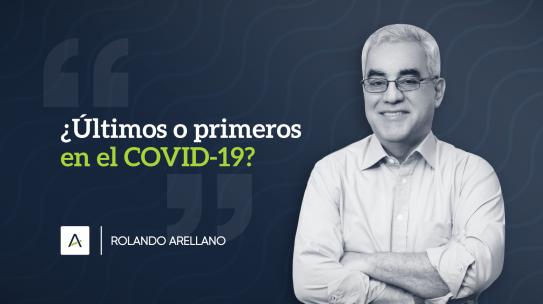 ¿Últimos o primeros en el COVID-19?